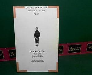Dornbirn III - Stadtgeschichte 1900-1950 (= Dornbirner Schriften. Beiträge zur Stadtgeschichte...