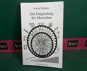 Die Entgeudung des Menschen - Teil I: Der Mensch-Umwelt-Prozess. Teil II: Wegweiser aus der ...