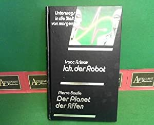 Ich, der Robot - Der Planet der Affen. (= Unterwegs in die Welt von morgen, 106).: Asimov, Isaac ...