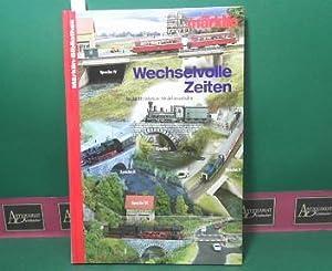 Wechselvolle Zeiten für die H0-Märklin-Modeleisenbahn. (= Märklin-Bibliothek).: ...
