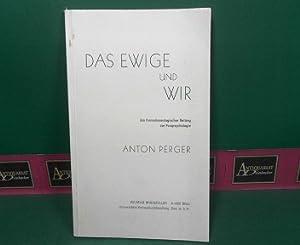 Das Ewige und wir - Ein formationenlogischer Beitrag zur Parapsychologie.: Perger, Anton: