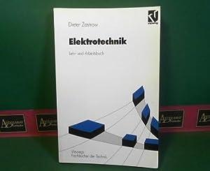 Elektrotechnik - Lehr- und Arbeitsbuch. (= Viewegs Fachbücher der Technik).: Zastrow, Dieter: