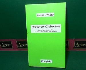Heimat im Grabenland - Launiges und Geschichtliches aus dem Lande zwischen Mur und Raab.: Holler, ...