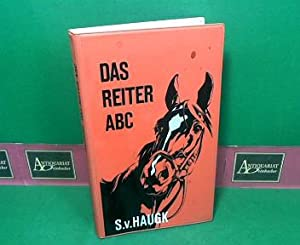 Das Reiter-ABC. - Die Ausbildung junger Reiter und junger Pferde auf Trense.: Haugk, Siegfried v.: