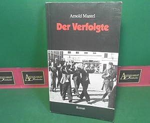 Der Verfolgte - Roman.: Mantel, Arnold: