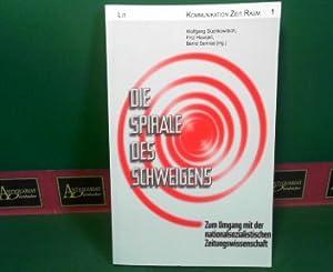 Die Spirale des Schweigens - Zum Umgang mit der nationalsozialistischen Zeitungswissenschaft. (= ...