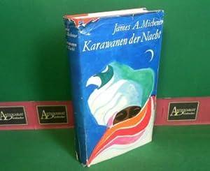 Karawanen der Nacht - Roman.: Michener, James A.: