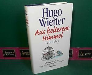 Aus heiterem Himmel - Satirisches.: Wiener, Hugo, Cissy Kraner und Bartel F. Sinhuber: