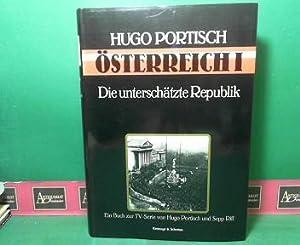Österreich I - Die unterschätzte Republik.: Portisch, Hugo und