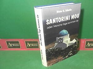 Santorini Mou oder: Manche Tage kommen nie - Roman.: Schatke, Dieter G.: