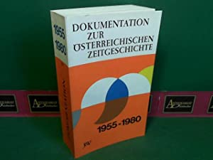 Dokumentation zur österreichischen Zeitgeschichte 1955-1980.: Eppel, Peter und Heinrich Lotter...