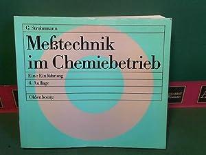 Einführung in die Messtechnik im Chemiebetrieb.: Strohrmann, Günther: