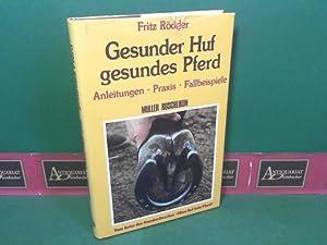 Gesunder Huf, gesundes Pferd - Anleitungen, Praxis, Fallbeispiele.: Rödder, Fritz:
