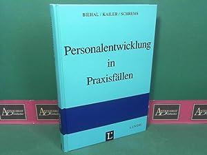 Personalentwicklung in Praxisfällen.: Biehal, Franz, Norbert Kailer und Berta Schrems: