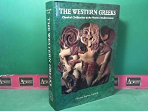 The Western Greeks - Classical civilization in the Western Mediterranean.