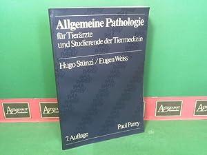 Allgemeine Pathologie für Tierärzte und Studierende der Tiermedizin.: Stünzi, Hugo und ...