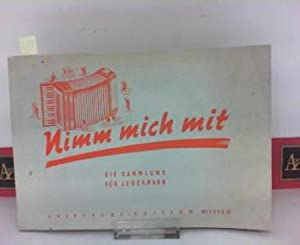 Nimm mich mit - Die Sammlung für: Pörschmann, W. und