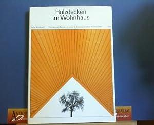 Holzdecken im Wohnhaus - Formen und Konstruktionen: Knobloch, Arno: