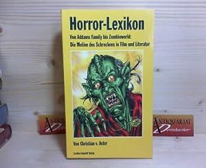 Horror-Lexikon - Von Addams Family bis Zombieworld: Die Motive des Schreckens in Film und Literatur...