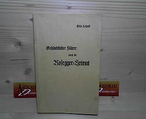 Geschichtlicher Führer durch die Rosegger-Heimat.: Leipelt, Otto: