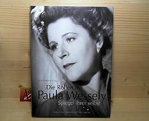 Die Rollen der Paula Wessely. - Spiegel ihrer selbst.: Ifkovits, Kurt:
