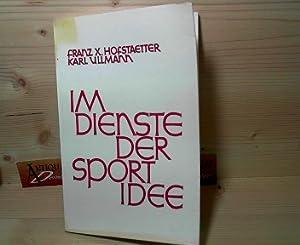 Im Dienste der Sportidee. (= Broschürenreihe der Christlichen Sportakademie Österreichs; ...