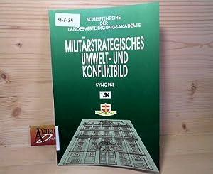 Militärstrategisches Umwelt- und Konflikbild - Synopse. (= Schriftenreihe der ...
