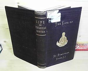 The life of St.Stanislas Kostka. (= Library: Thompson, Edward Healy: