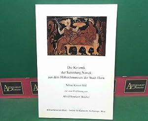 Die Keramik der Sammlung Nowak aus dem Höbarthmuseum der Stadt Horn.: Rihl, Sabine K. und ...