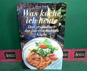 Was koche ich heute - Das große Buch der Österreichischen Küche - Kü...