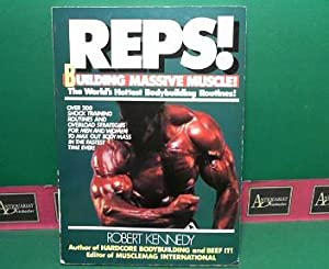 Reps - The World's Hottest Bodybuilding Routines - Building Massive Muscle.: Kennedy, Robert: