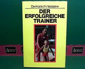 Der erfolgreiche Trainer - Das pädagogische Können des Trainers und Übungsleiters.: ...