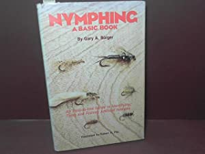 Nymphing a basic book - An easy to use guide to identifying, tying and fishing artificial nymphs.