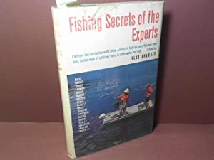 Fishing Secrets of the Experts - Eighteen top specialists write about America's favorite game fis...