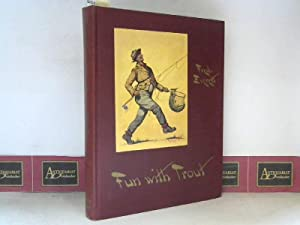 Presenting Fun With Trout - Trout Fishing in Words, Paint & Lines.