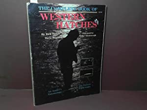 The complete book of Western Hatches - An Angler's Entomology and Fly Pattern Field Guide.
