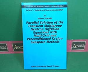 Parallel Solution of the Transient Multigroup Neutron Diffusion Equations with Multi-Grid and ...