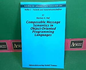 Composable Message Semantics in Object-Oriented Programming Languages.: Hof, Markus A.: