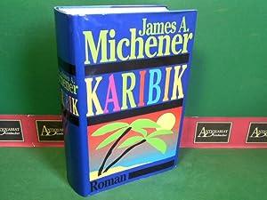 Karibik - Roman.: Michener, James A.: