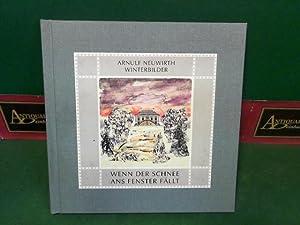 Winterbilder - Wenn der Schnee ans Fenster: Neuwirth, Arnulf: