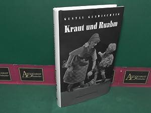Kraut und Ruabm - Mundartgedichte, Sprüche und Gstanzln, Geschichten und Erinnerungen.: ...