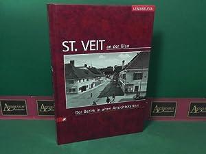 St.Veit an der Glan - Der Bezirk in alten Ansichtskarten.: Riegler, Johann: