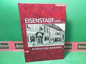 Eisenstadt und Rust - Der Bezirk in alten Ansichtskarten. (= Österreichs Bezirke in alten ...