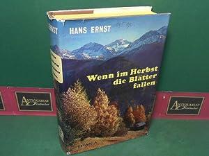 Wenn im Herbst die Blätter fallen - Roman.: Ernst, Hans: