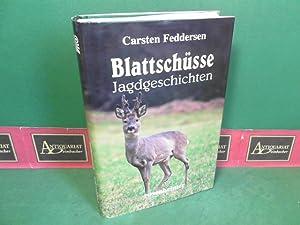 Blattschüsse - Jagdgeschichten.: Feddersen, Carsten: