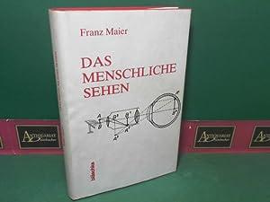 Das menschliche Sehen. Ein Rückgriff auf Plato.: Maier, Franz: