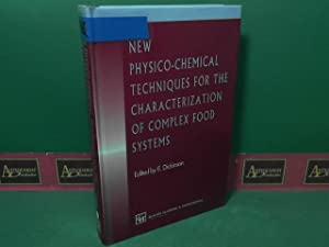 New Physico-Chemical Techniques for the Characterization of Complex Food Systems.: Dickinson, Eric: