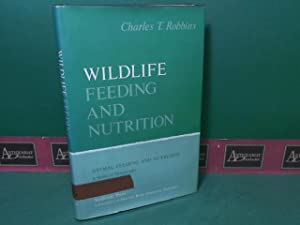 Wildlife Feeding and Nutrition.: Robbins, Charles T.: