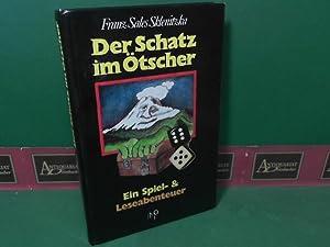 Der Schatz im Ötscher - Ein Spiel- und Leseabenteuer.: Sklenitzka, Franz Sales: