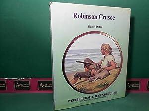 Robinson Crusoe. (= Weltberühmte Jugendbücher für Jugendliche: Defoe, Daniel: